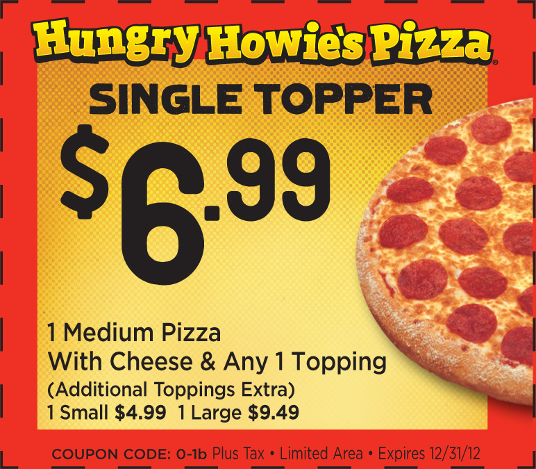 Hungry Howies Pizza Coupon Codes, Promos & Sales. Get Deal. 65 % of 48 recommend. GREAT DEAL. DEAL. Get Exclusive News And Offers When You Sign Up For Hungry Howie's Emails. More. Check out this amazing deal and save huge on your purchase with Hungry Howies Top Coupons today. Created with your shopping experience in mind.