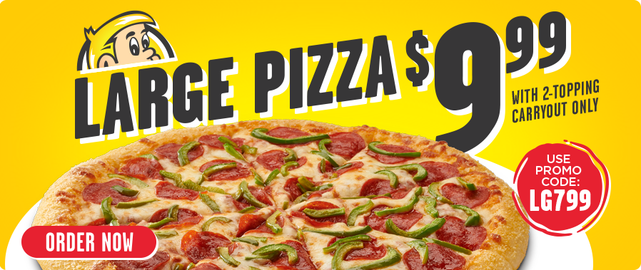 $9.99 Large 2-Topping Pizza. Carryout Only.