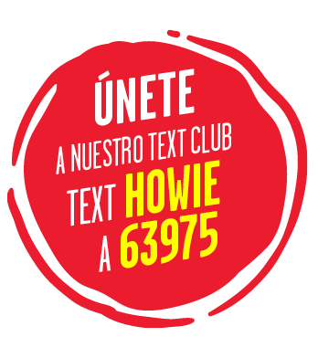 únete a nuestro text club. text howie a 63975.