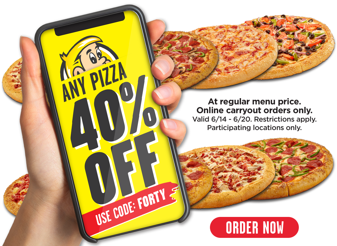 All pizzas 40% off regular menu price.  Use code Forty. Online carryout orders only. Valid 6/14-6/20. Restrictions apply. Participating locations only.