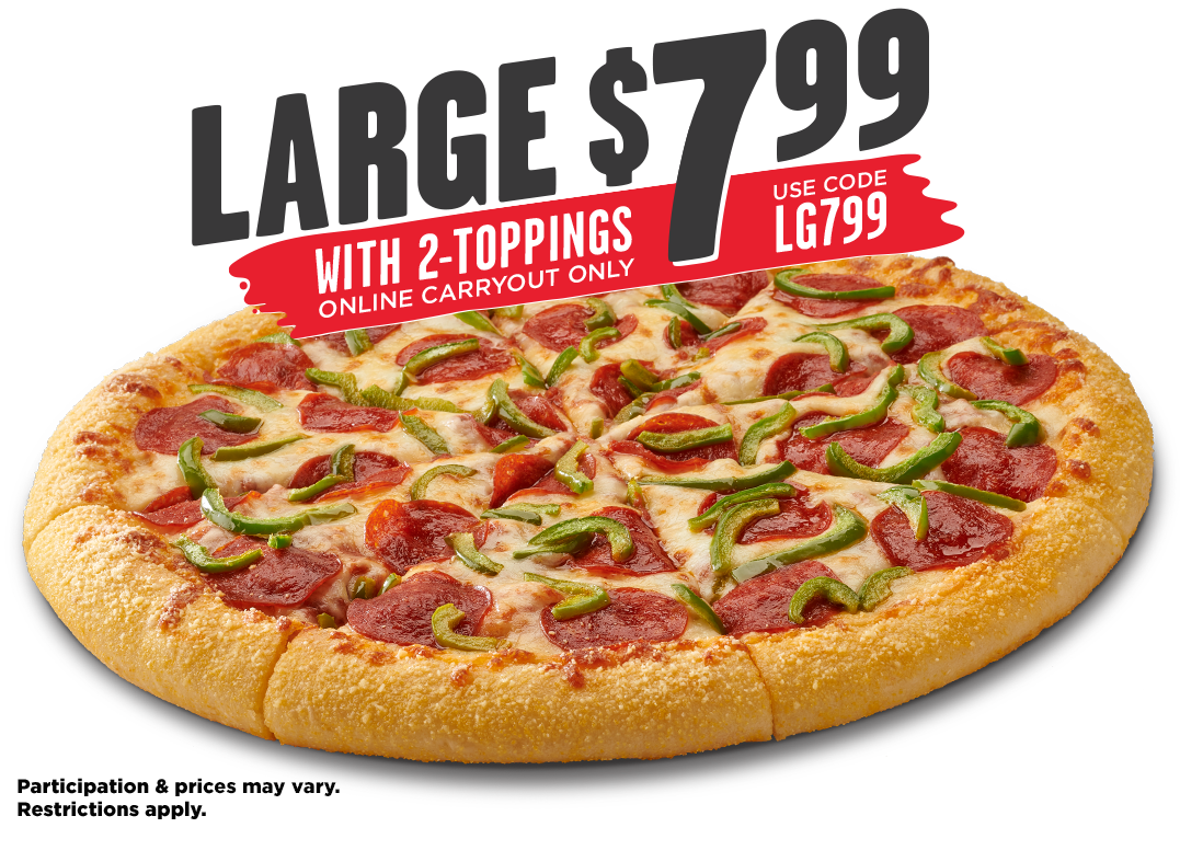 $7.99 Large 2-Topping Pizza. Online Carryout Only.